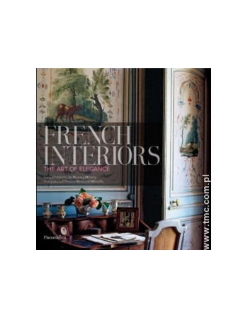 FRENCH INTERIORS: THE ART...