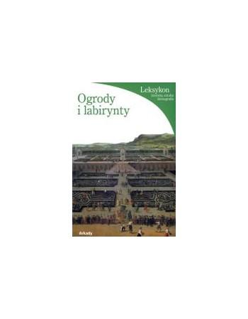 OGRODY I LABIRYNTY