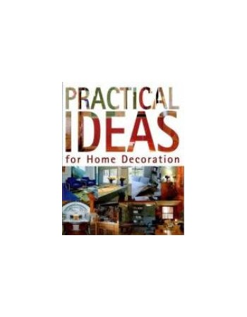 PRACTICAL IDEAS FOR HOME...
