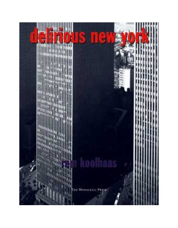 Delirious New York: A...