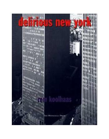 Delirious New York: A...