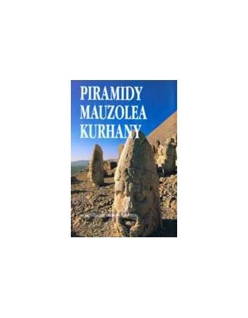 Piramidy, mauzolea, kurhany
