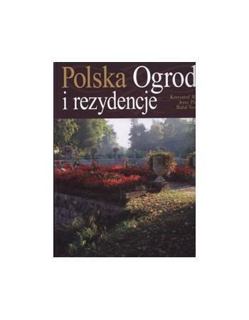 Polska. Ogrody i rezydencje