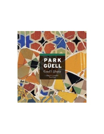 Park Guell: Gaudi's Utopia