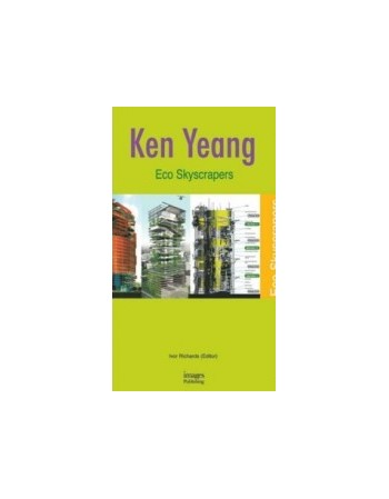 Ken Yeang Eco Skyscrapers