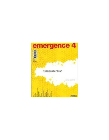 Emergence 4 Transmutations...