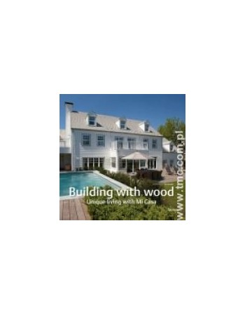 BUILDING WITH WOOD