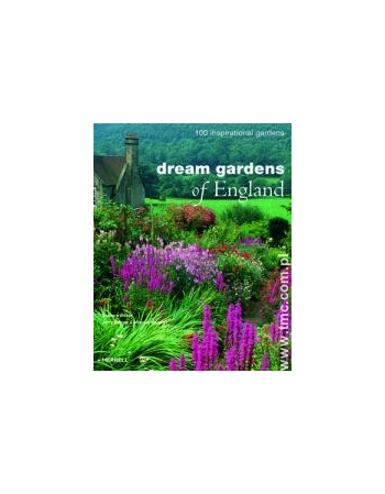 DREAM GARDENS OF ENGLAND:...