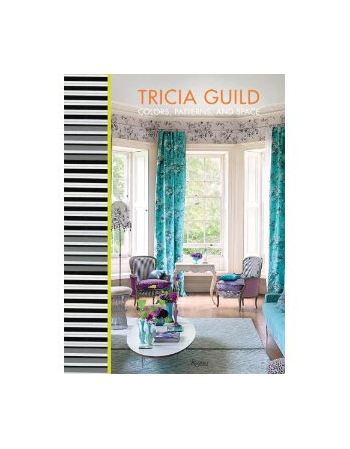 TRICIA GUILD:A CERTAIN STYLE