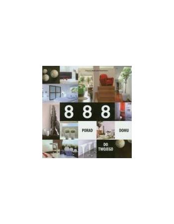 888 PORAD DLA TWOJEGO DOMU
