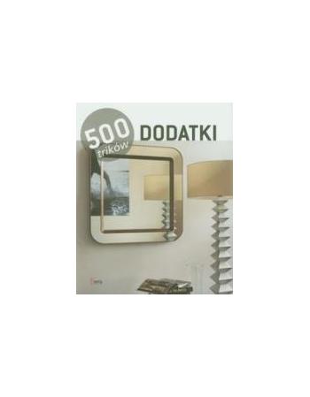 DODATKI. 500 TRIKÓW