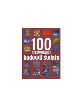 100 NIEZWYKŁYCH BUDOWLI ŚWIATA