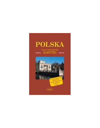 POLSKA. NAJCIEKAWSZE ZABYTKI
