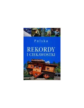 POLSKA. REKORDY I CIEKAWOSTKI