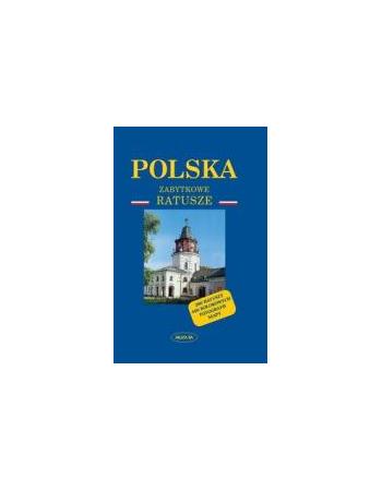 POLSKA. ZABYTKOWE RATUSZE