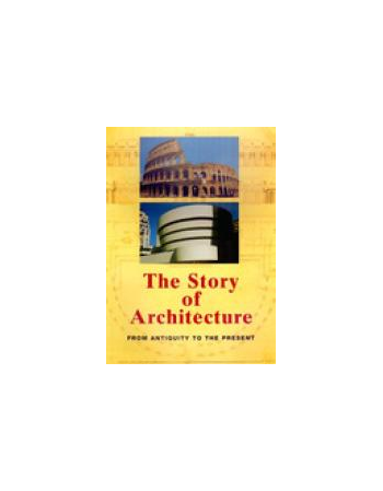 THE STORY OF ARCHITECTURE....