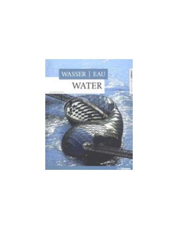 WASSER. EAU. WATER