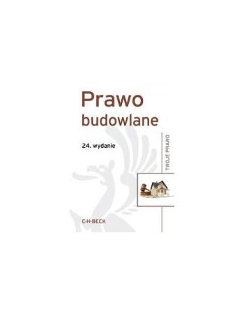 PRAWO BUDOWLANE /24.wydanie