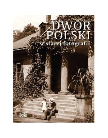 DWÓR POLSKI W STAREJ...