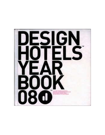 DESIGN HOTELS YEARBOOK 2008