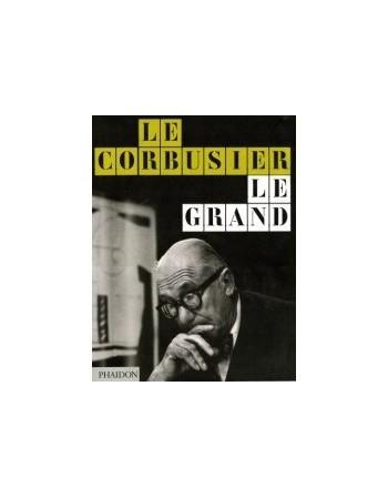 LE CORBUSIER: LE GRAND